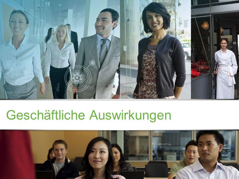 Vertrauliche Informationen von Cisco © 2013 Cisco und/oder Partnerunternehmen. Alle Rechte vorbehalten. 9 Geschäftliche Auswirkungen