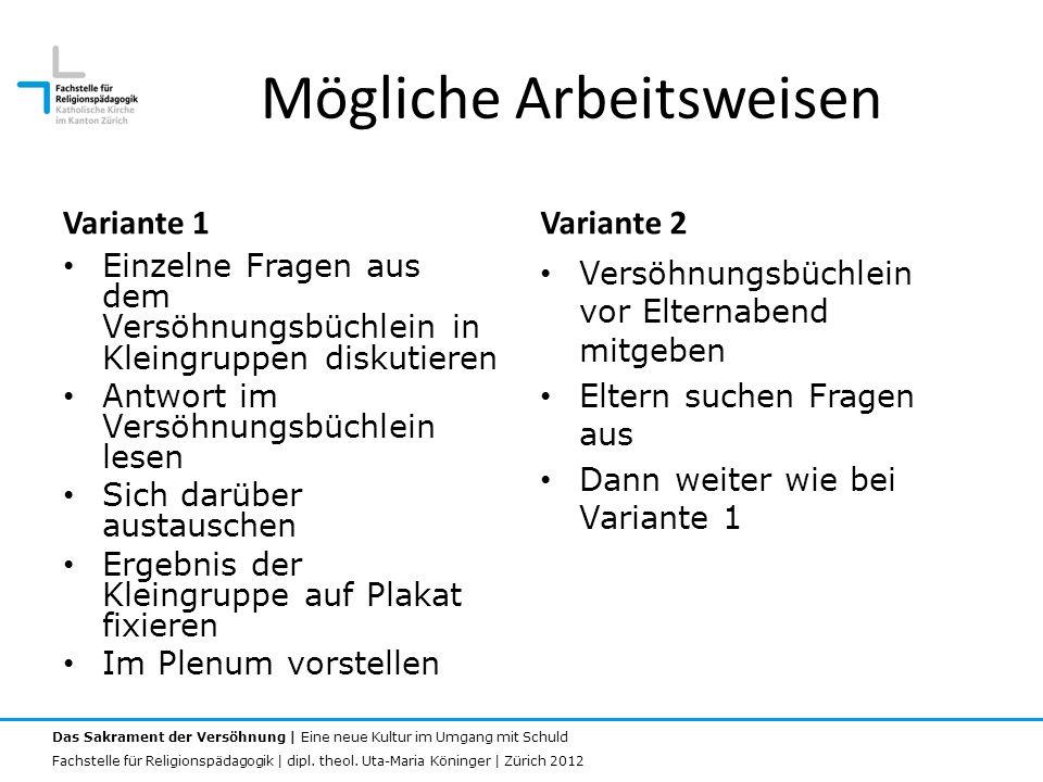 Das Sakrament der Versöhnung | Eine neue Kultur im Umgang mit Schuld Fachstelle für Religionspädagogik | dipl. theol. Uta-Maria Köninger | Zürich 2012
