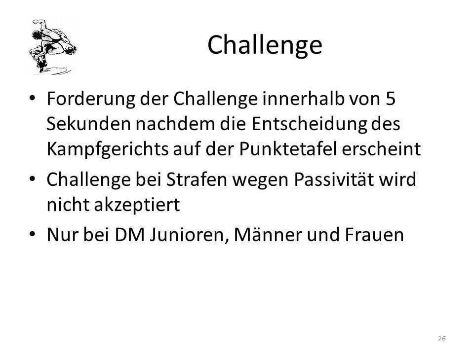 Challenge Forderung der Challenge innerhalb von 5 Sekunden nachdem die Entscheidung des Kampfgerichts auf der Punktetafel erscheint Challenge bei Stra