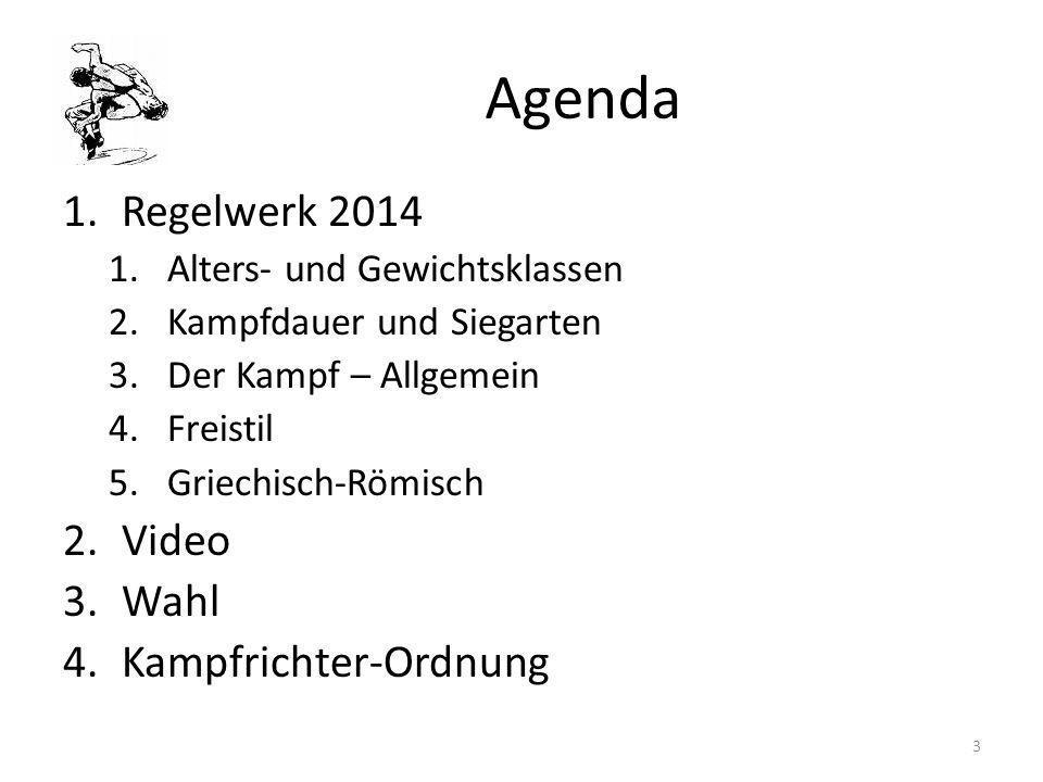 Agenda 1.Regelwerk 2014 1.Alters- und Gewichtsklassen 2.Kampfdauer und Siegarten 3.Der Kampf – Allgemein 4.Freistil 5.Griechisch-Römisch 2.Video 3.Wah