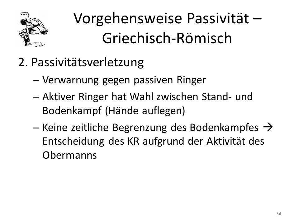 Vorgehensweise Passivität – Griechisch-Römisch 2. Passivitätsverletzung – Verwarnung gegen passiven Ringer – Aktiver Ringer hat Wahl zwischen Stand- u