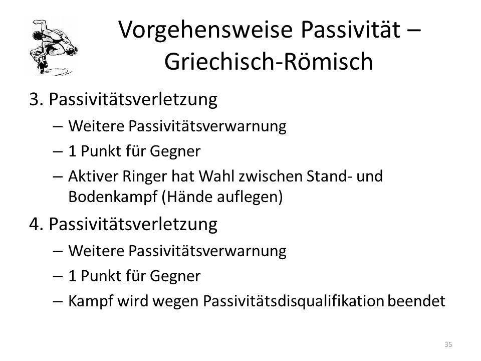 Vorgehensweise Passivität – Griechisch-Römisch 3. Passivitätsverletzung – Weitere Passivitätsverwarnung – 1 Punkt für Gegner – Aktiver Ringer hat Wahl
