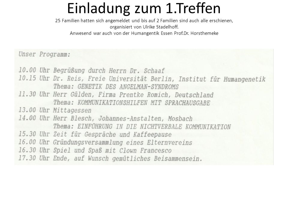 Einladung zum 1.Treffen 25 Familien hatten sich angemeldet und bis auf 2 Familien sind auch alle erschienen, organisiert von Ulrike Stadelhoff. Anwese