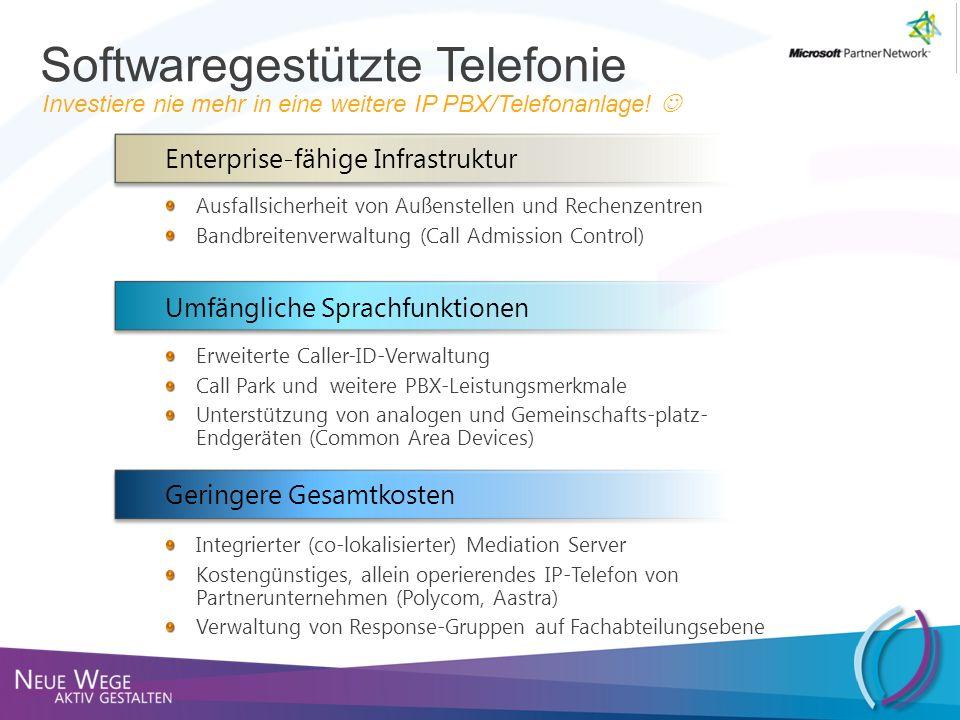 Softwaregestützte Telefonie Investiere nie mehr in eine weitere IP PBX/Telefonanlage! Enterprise-fähige Infrastruktur Ausfallsicherheit von Außenstell