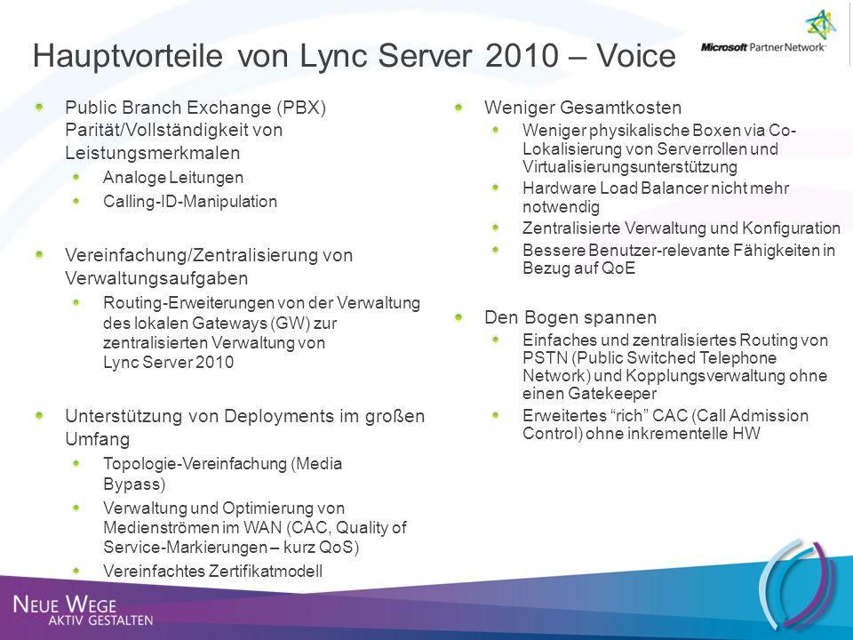 Hauptvorteile von Lync Server 2010 – Voice Public Branch Exchange (PBX) Parität/Vollständigkeit von Leistungsmerkmalen Analoge Leitungen Calling-ID-Ma