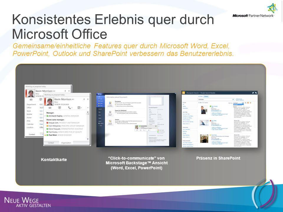 Kontaktkarte Click-to-communicate von Microsoft Backstage Ansicht (Word, Excel, PowerPoint) Präsenz in SharePoint Konsistentes Erlebnis quer durch Mic