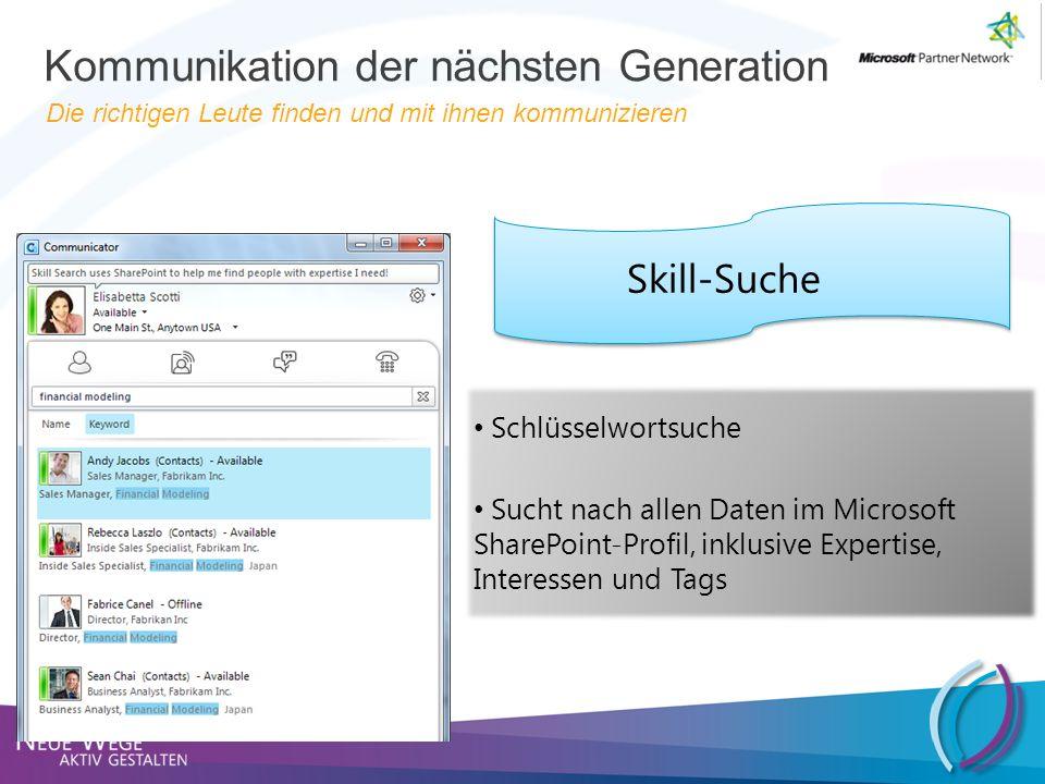 Kommunikation der nächsten Generation Die richtigen Leute finden und mit ihnen kommunizieren Skill-Suche Schlüsselwortsuche Sucht nach allen Daten im