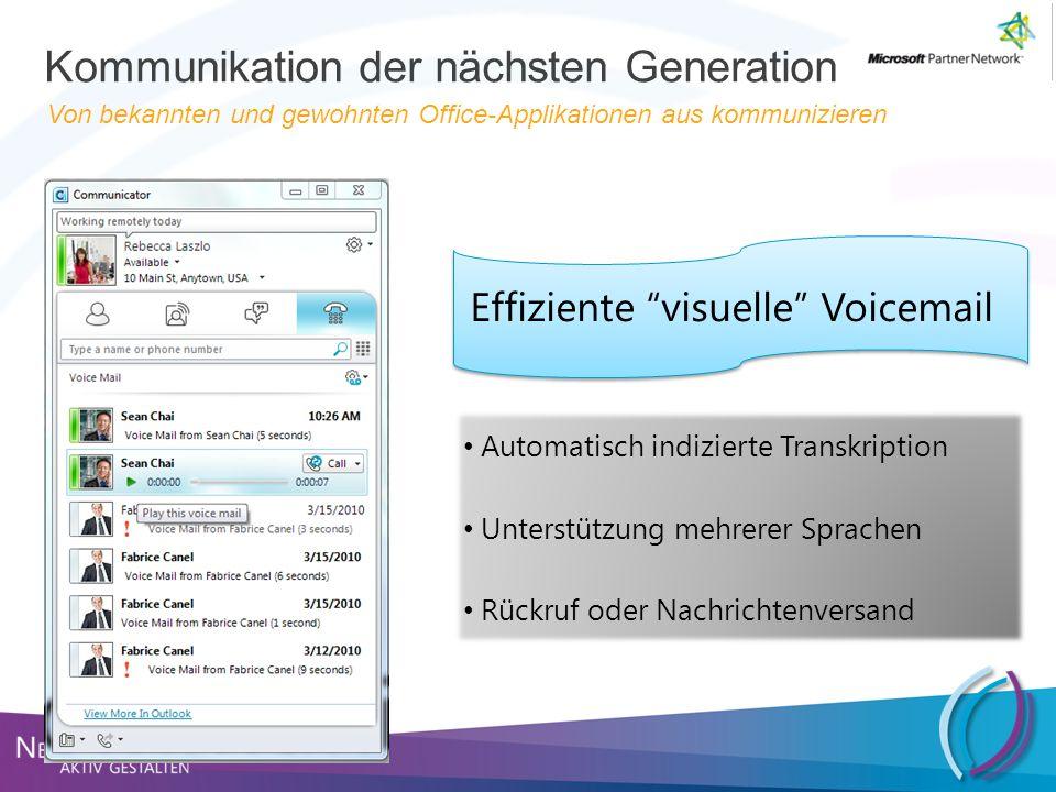 Von bekannten und gewohnten Office-Applikationen aus kommunizieren Effiziente visuelle Voicemail Automatisch indizierte Transkription Unterstützung me