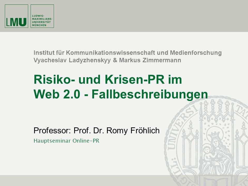 Risiko- und Krisen-PR im Web 2.0 - Fallbeschreibungen Hauptseminar PR-Online Vyacheslav Ladyzhenskyy & Markus Zimmermann 13.7.2010Folie 32