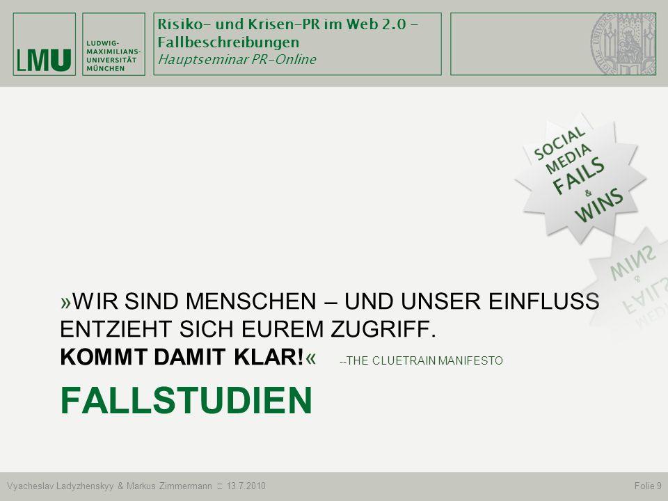 Risiko- und Krisen-PR im Web 2.0 - Fallbeschreibungen Hauptseminar PR-Online Vyacheslav Ladyzhenskyy & Markus Zimmermann 13.7.2010Folie 10 JAKO (2009) Quellen: (Hennig, 2009; Oßwald, 2009; Pahl, 2009)
