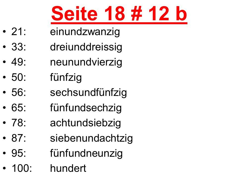Number Quiz:Math Answers 19.dreizehn plus sechzig = 13 + 60 = 73 20.neunundvierzig minus acht= 49 - 8 = 41