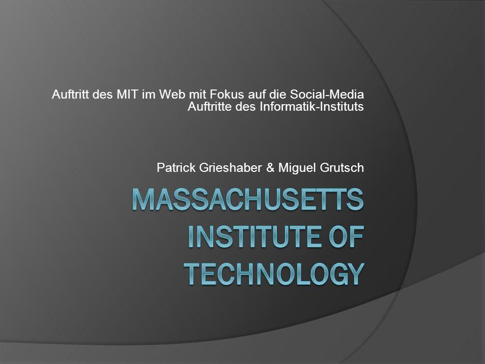 Auftritt des MIT im Web mit Fokus auf die Social-Media Auftritte des Informatik-Instituts Patrick Grieshaber & Miguel Grutsch