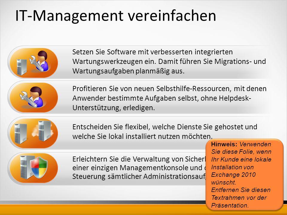IT-Management vereinfachen Setzen Sie Software mit verbesserten integrierten Wartungswerkzeugen ein.