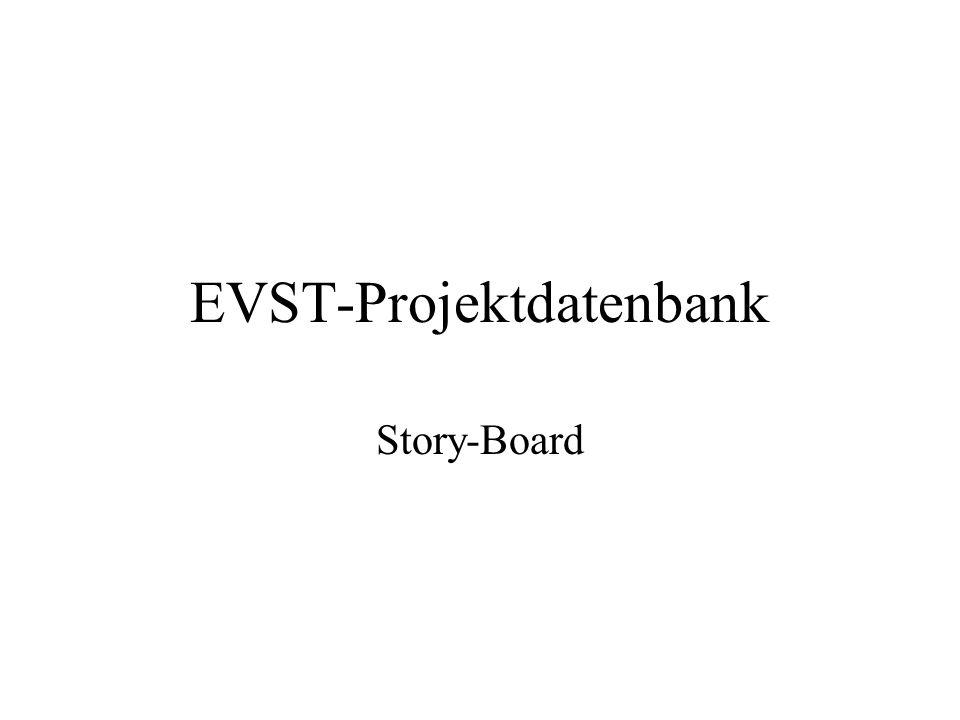EVST-Projektdatenbank Story-Board