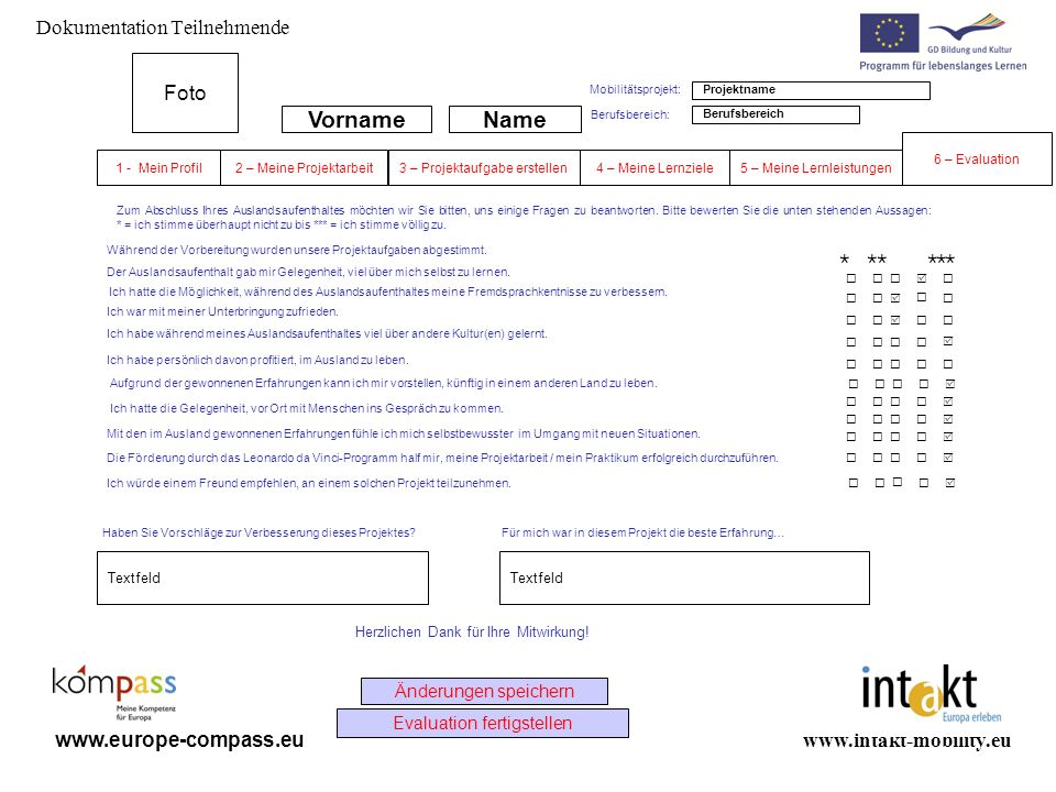 www.intakt-mobility.eu www.europe-compass.eu Änderungen speichern Textfeld NameVorname Foto Dokumentation Teilnehmende 1 - Mein Profil4 – Meine Lernzi