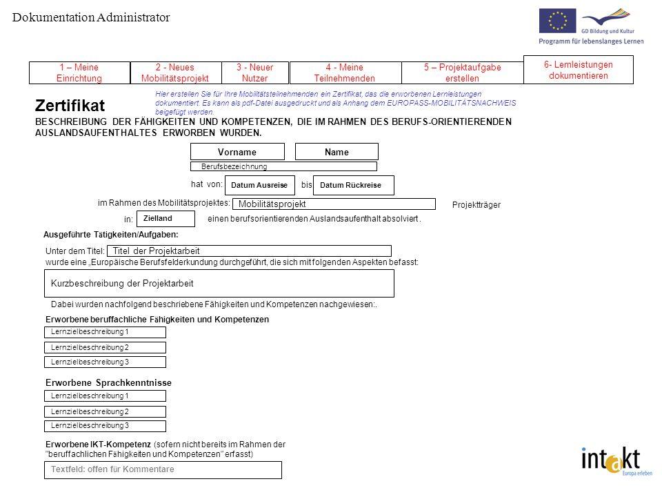 NameVorname Dokumentation Administrator Mobilitätsprojekt 4 - Meine Teilnehmenden 3 - Neuer Nutzer 5 – Projektaufgabe erstellen 6- Lernleistungen doku