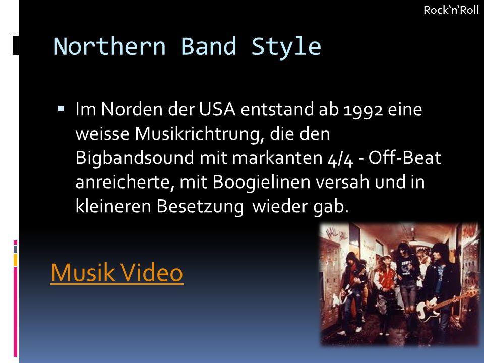 Northern Band Style Im Norden der USA entstand ab 1992 eine weisse Musikrichtrung, die den Bigbandsound mit markanten 4/4 - Off-Beat anreicherte, mit Boogielinen versah und in kleineren Besetzung wieder gab.