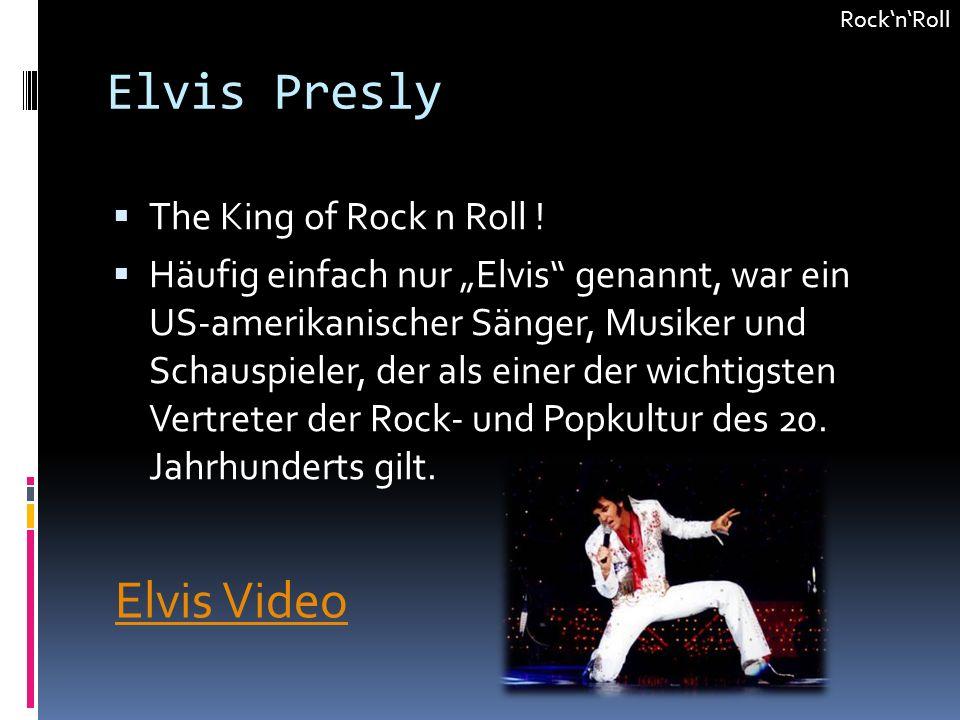 Elvis Presly The King of Rock n Roll ! Häufig einfach nur Elvis genannt, war ein US-amerikanischer Sänger, Musiker und Schauspieler, der als einer der