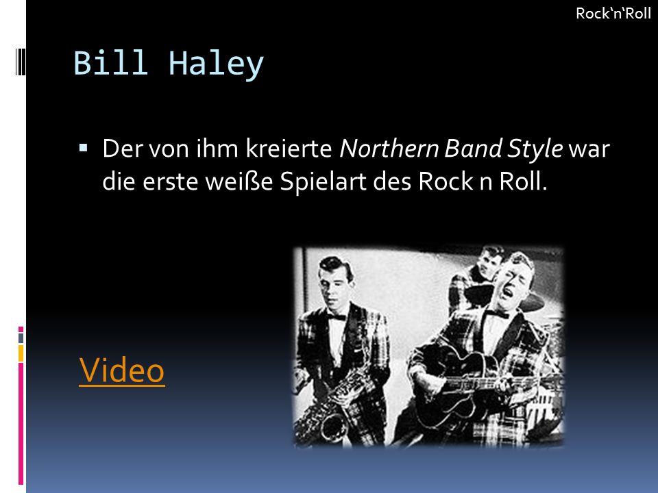 Bill Haley Der von ihm kreierte Northern Band Style war die erste weiße Spielart des Rock n Roll. RocknRoll Video