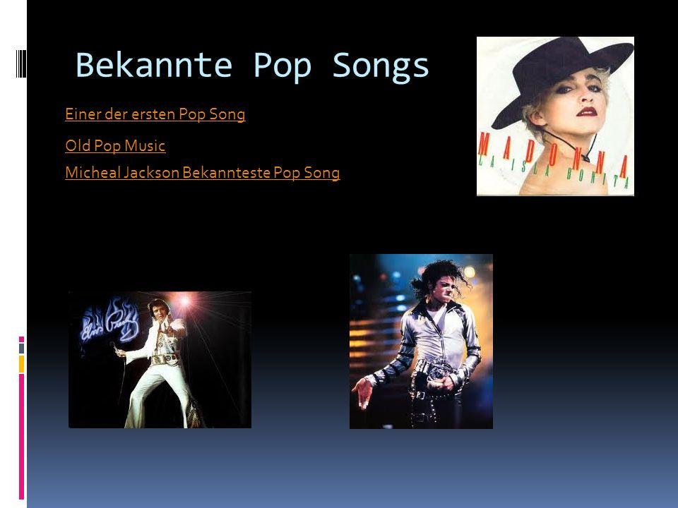 Bekannte Pop Songs Micheal Jackson Bekannteste Pop Song Old Pop Music Einer der ersten Pop Song