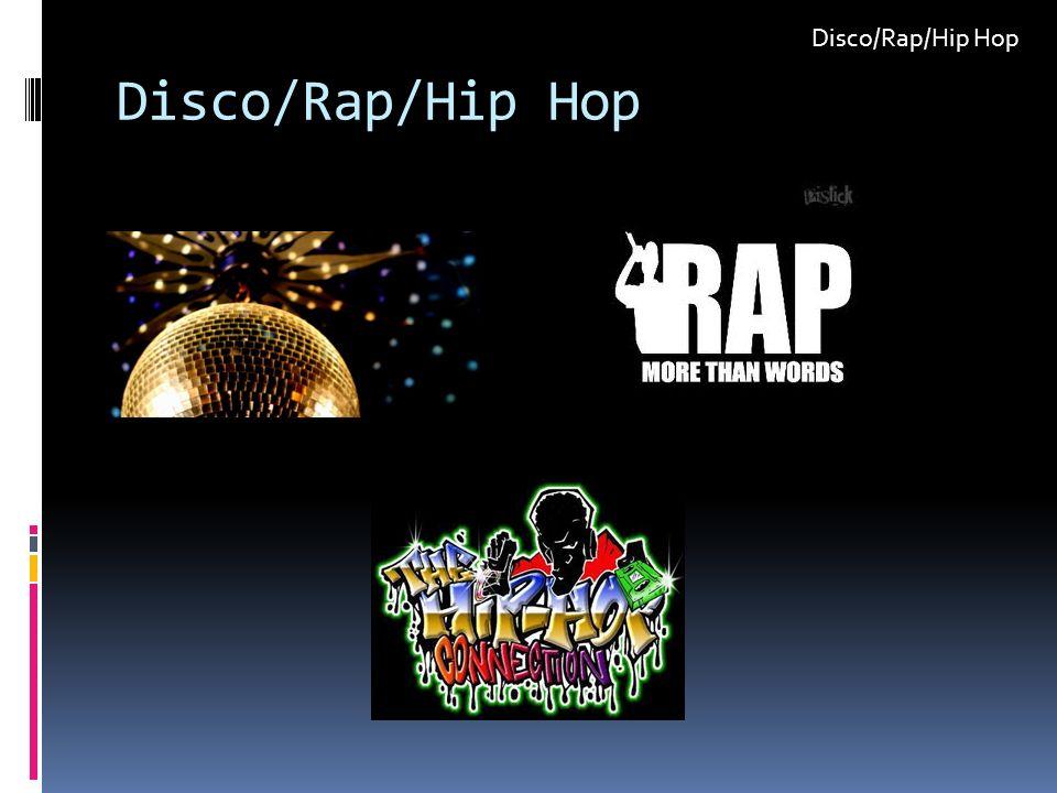Disco/Rap/Hip Hop