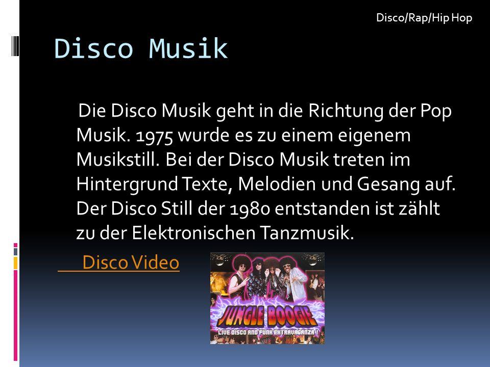 Disco Musik Die Disco Musik geht in die Richtung der Pop Musik.