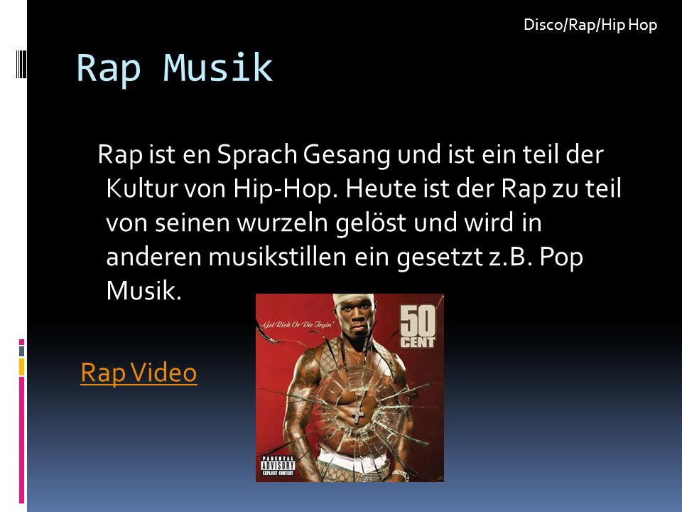 Rap Musik Rap ist en Sprach Gesang und ist ein teil der Kultur von Hip-Hop. Heute ist der Rap zu teil von seinen wurzeln gelöst und wird in anderen mu