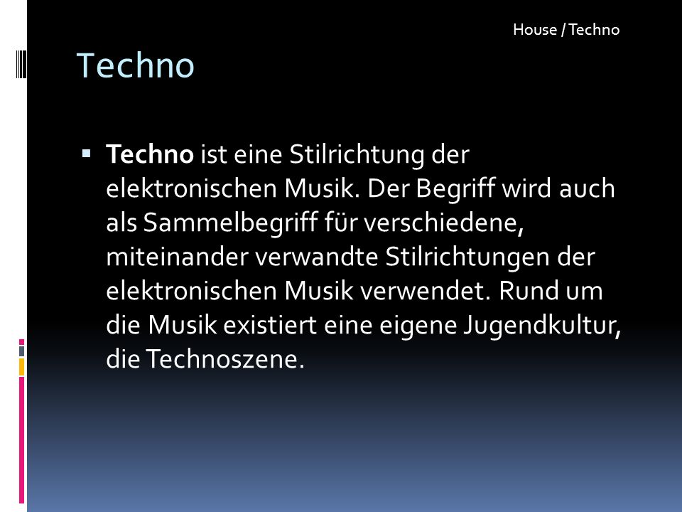 Techno Techno ist eine Stilrichtung der elektronischen Musik. Der Begriff wird auch als Sammelbegriff für verschiedene, miteinander verwandte Stilrich