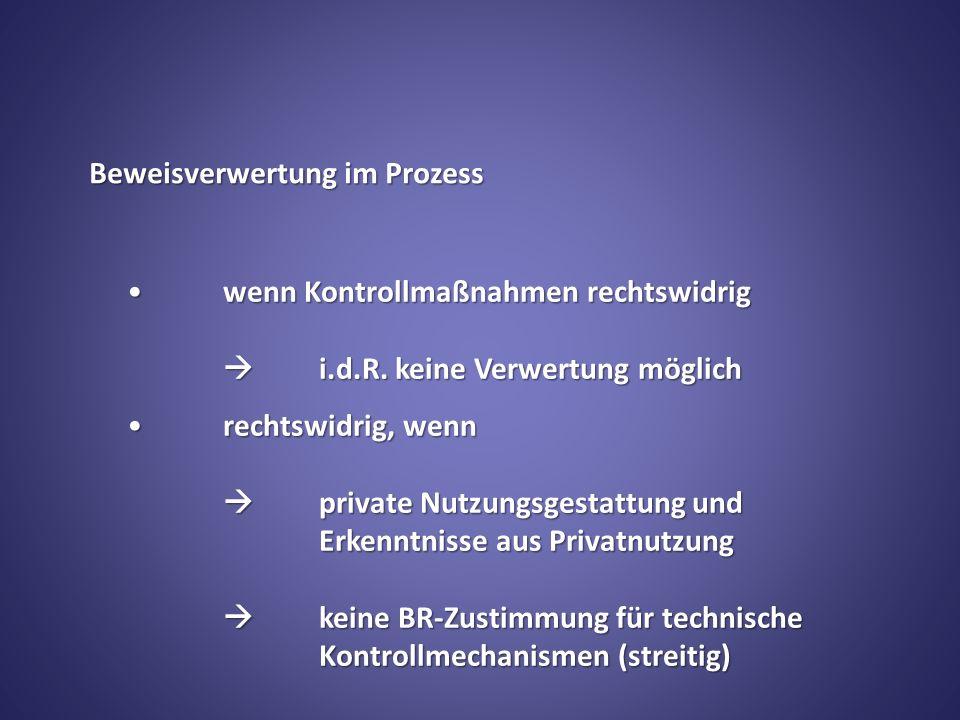 Beweisverwertung im Prozess wenn Kontrollmaßnahmen rechtswidrig i.d.R.