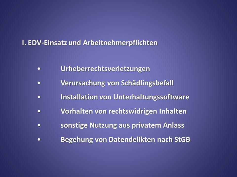 I. EDV-Einsatz und Arbeitnehmerpflichten UrheberrechtsverletzungenUrheberrechtsverletzungen Verursachung von SchädlingsbefallVerursachung von Schädlin