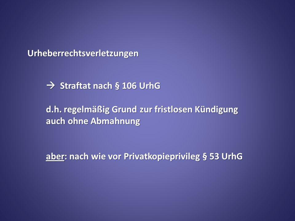 Urheberrechtsverletzungen Straftat nach § 106 UrhG d.h.