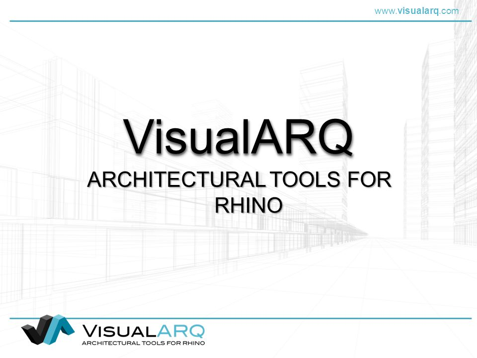 www.visualarq.com VisualARQVisualARQ ARCHITECTURAL TOOLS FOR RHINO