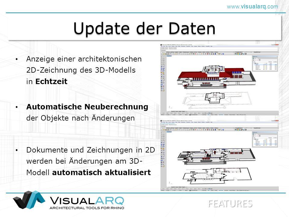 www.visualarq.com Update der Daten Dokumente und Zeichnungen in 2D werden bei Änderungen am 3D- Modell automatisch aktualisiert Anzeige einer architektonischen 2D-Zeichnung des 3D-Modells in Echtzeit Automatische Neuberechnung der Objekte nach Änderungen FEATURES