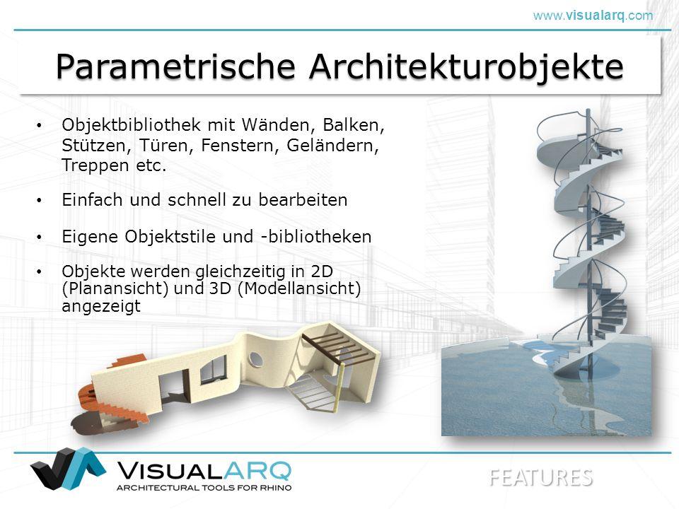 www.visualarq.com Parametrische Architekturobjekte Objektbibliothek mit Wänden, Balken, Stützen, Türen, Fenstern, Geländern, Treppen etc.