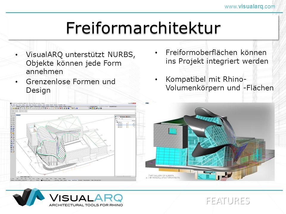 www.visualarq.com FreiformarchitekturFreiformarchitektur VisualARQ unterstützt NURBS, Objekte können jede Form annehmen Freiformoberflächen können ins Projekt integriert werden Grenzenlose Formen und Design Kompatibel mit Rhino- Volumenkörpern und -Flächen FEATURES