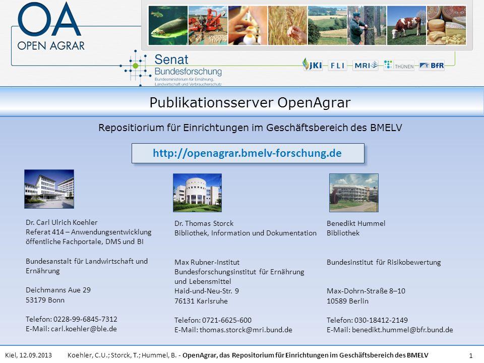 Koehler, C.U.; Storck, T.; Hummel, B. - OpenAgrar, das Repositorium für Einrichtungen im Geschäftsbereich des BMELVKiel, 12.09.2013 1 Dr. Carl Ulrich