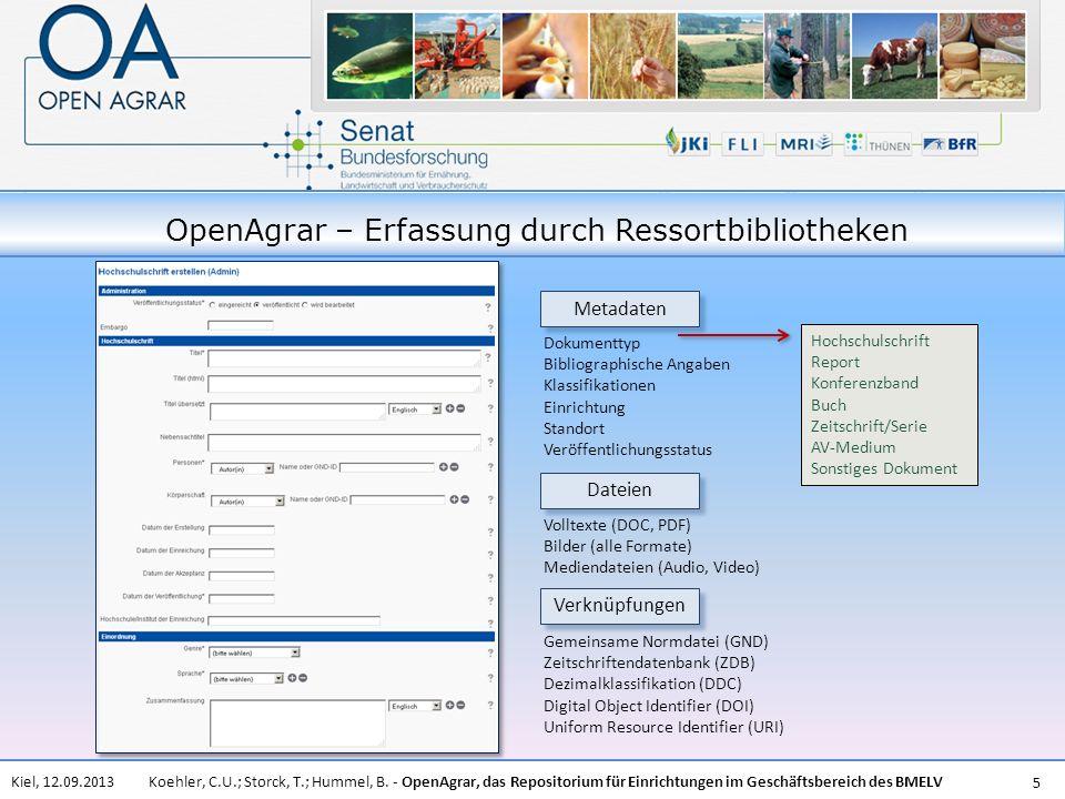 Koehler, C.U.; Storck, T.; Hummel, B. - OpenAgrar, das Repositorium für Einrichtungen im Geschäftsbereich des BMELVKiel, 12.09.2013 5 OpenAgrar – Erfa
