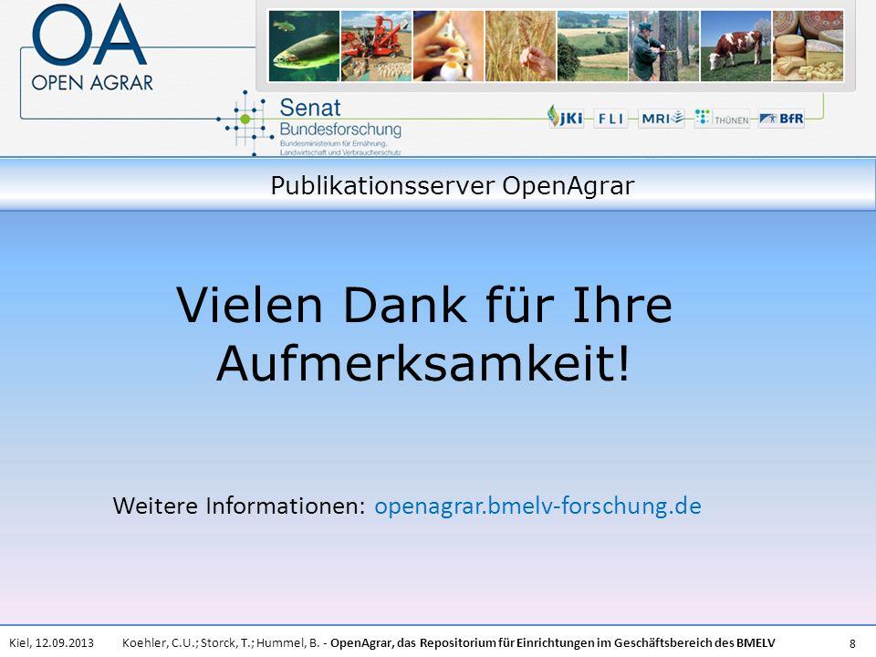 Koehler, C.U.; Storck, T.; Hummel, B. - OpenAgrar, das Repositorium für Einrichtungen im Geschäftsbereich des BMELVKiel, 12.09.2013 8 Vielen Dank für