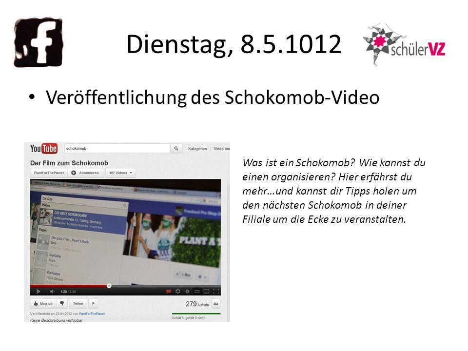 Dienstag, 8.5.1012 Veröffentlichung des Schokomob-Video Was ist ein Schokomob.