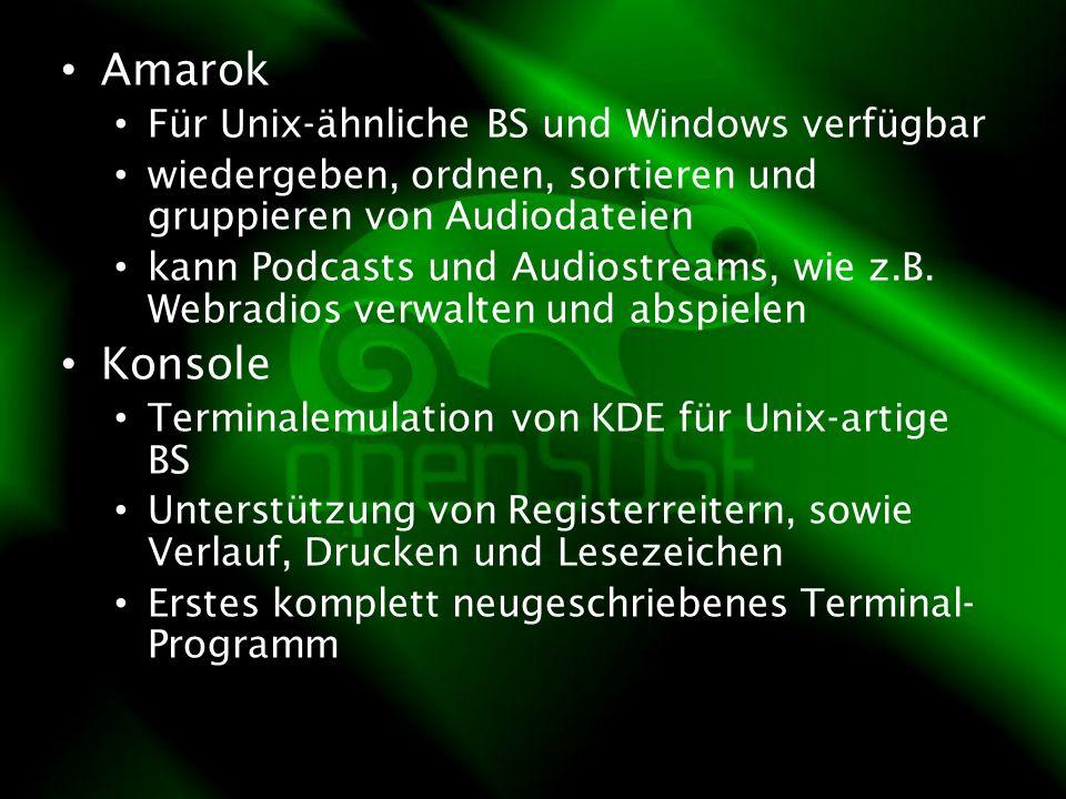 Amarok Für Unix-ähnliche BS und Windows verfügbar wiedergeben, ordnen, sortieren und gruppieren von Audiodateien kann Podcasts und Audiostreams, wie z.B.