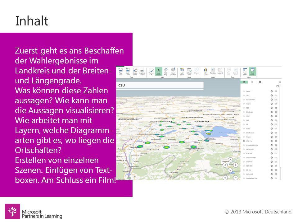 © 2013 Microsoft Deutschland Inhalt Zuerst geht es ans Beschaffen der Wahlergebnisse im Landkreis und der Breiten- und Längengrade.