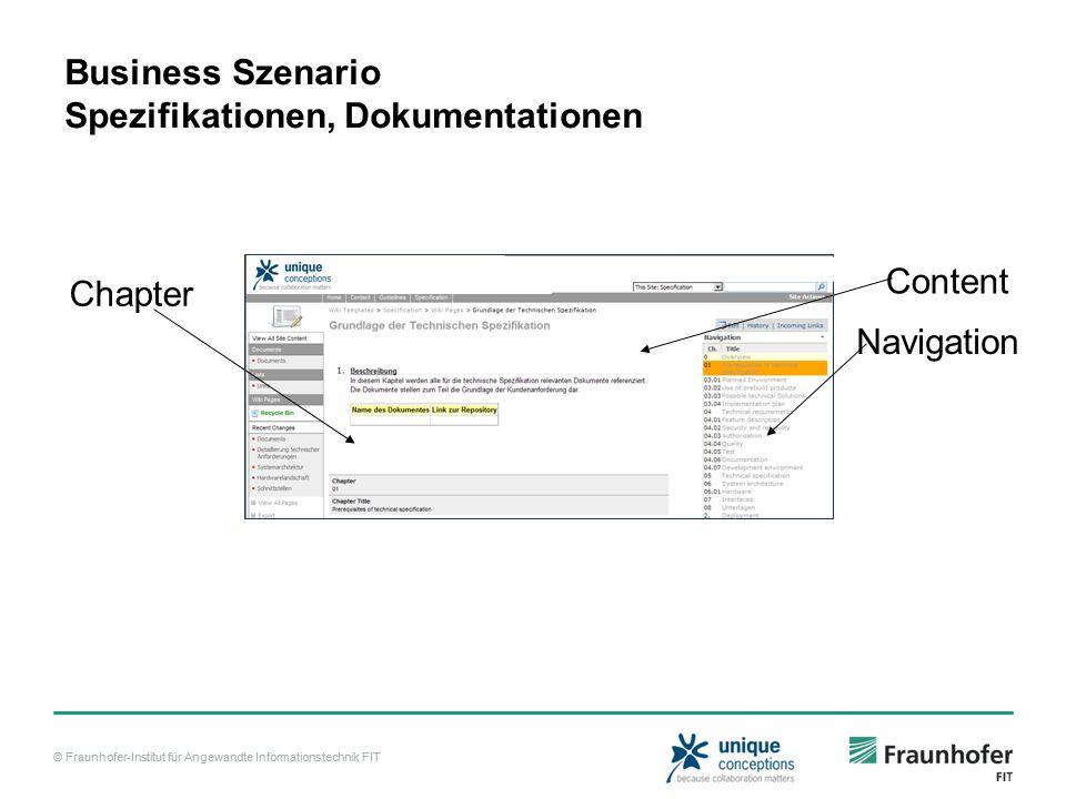 © Fraunhofer-Institut für Angewandte Informationstechnik FIT Business Szenario Spezifikationen, Dokumentationen Navigation Content Chapter