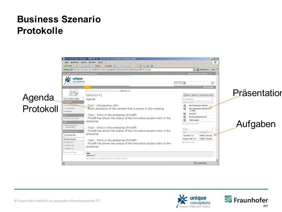 © Fraunhofer-Institut für Angewandte Informationstechnik FIT Business Szenario Protokolle Agenda Protokoll Präsentationen Aufgaben