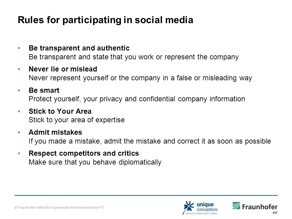 © Fraunhofer-Institut für Angewandte Informationstechnik FIT Rules for participating in social media Be transparent and authentic Be transparent and s