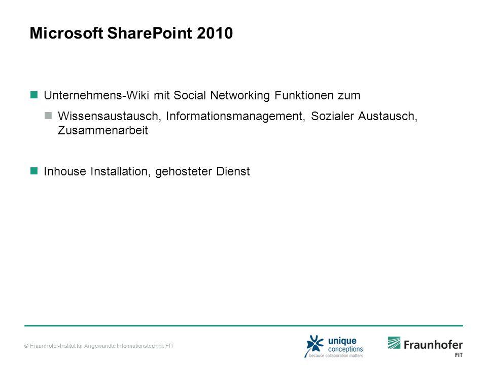 © Fraunhofer-Institut für Angewandte Informationstechnik FIT Microsoft SharePoint 2010 Unternehmens-Wiki mit Social Networking Funktionen zum Wissensa