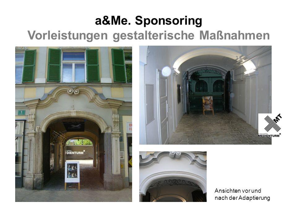 a&Me. Sponsoring Vorleistungen gestalterische Maßnahmen Ansichten vor und nach der Adaptierung