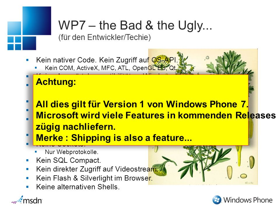 WP7 – the Bad & the Ugly... (für den Entwickler/Techie) Kein nativer Code.