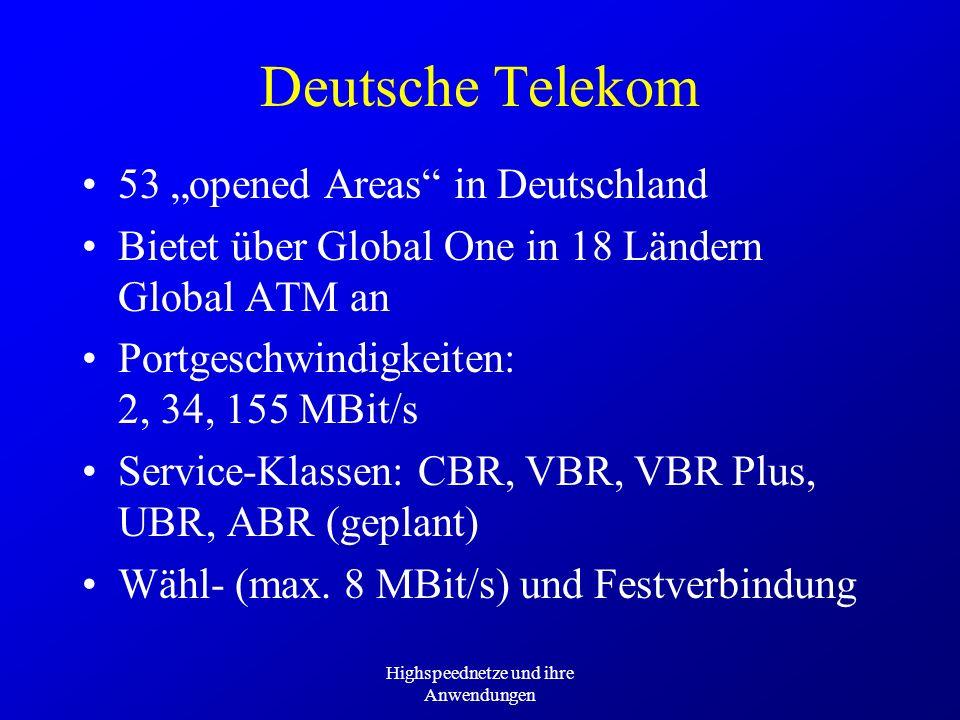 Highspeednetze und ihre Anwendungen Deutsche Telekom 53 opened Areas in Deutschland Bietet über Global One in 18 Ländern Global ATM an Portgeschwindig