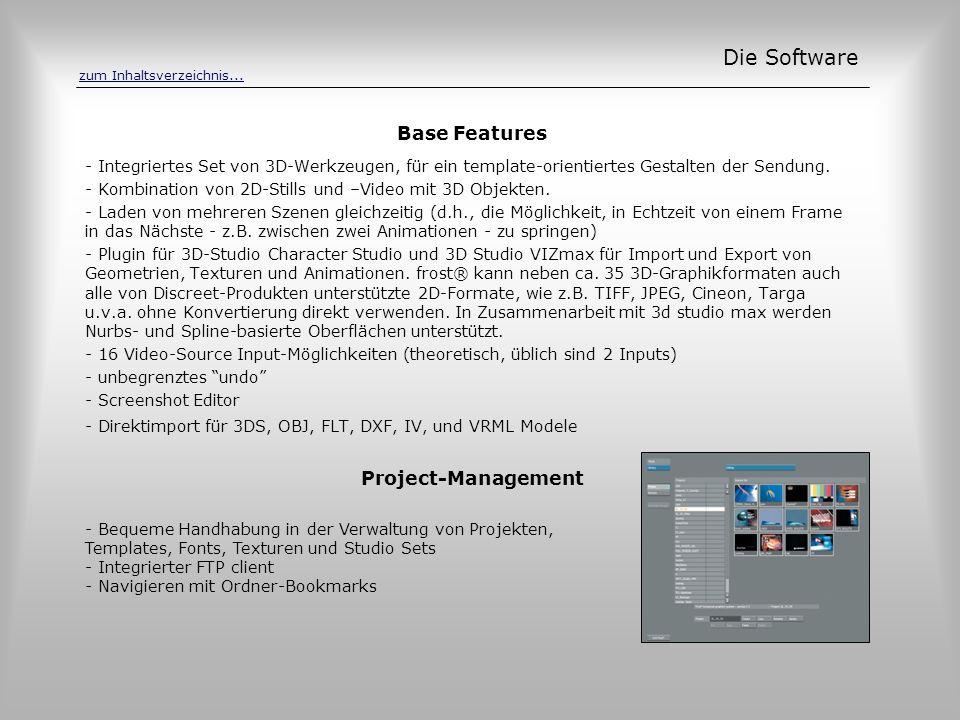 Base Features Die Software - Integriertes Set von 3D-Werkzeugen, für ein template-orientiertes Gestalten der Sendung. - Kombination von 2D-Stills und