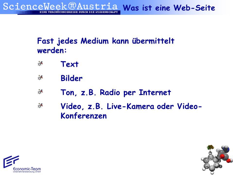Fast jedes Medium kann übermittelt werden: Text Bilder Ton, z.B. Radio per Internet Video, z.B. Live-Kamera oder Video- Konferenzen